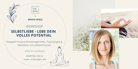 The Life Barn x Menta Space  I Selbstliebe - Lebe dein volles Potential Tickets