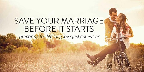 Saving Your Marriage Before It Starts: Session 6/8 tickets