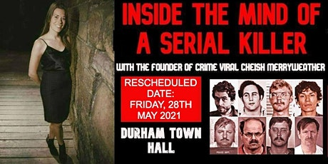 Inside The Mind Of A Serial Killer - Durham tickets