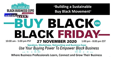 Buy Black on Black Friday with  Los Angeles Black Business Expo Virtual tickets
