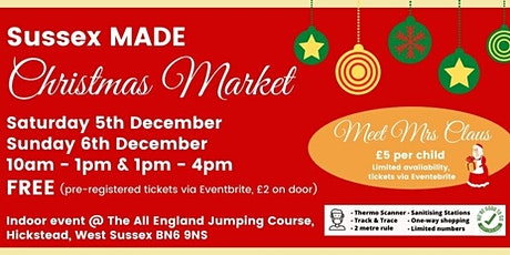 Sussex MADE Christmas Market SATURDAY 5th DECEMBER 1- 4pm Session tickets