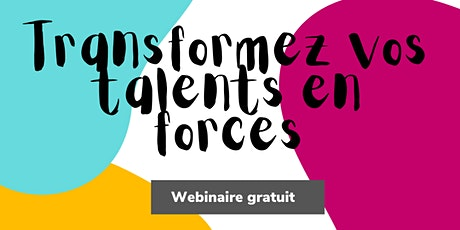 Webinaire - Transformez vos talents en forces tickets