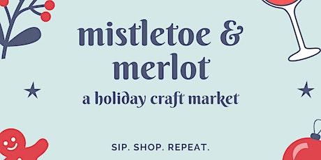 Mistletoe & Merlot: A Holiday Craft Market tickets