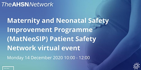 Maternity and Neonatal Safety Improvement Programme (MatNeoSIP) Event tickets