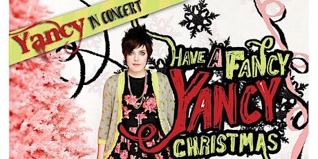 Yancy In Concert, Have  A Fancy Yancy Christmas tickets