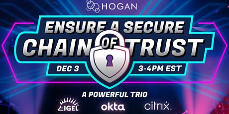 Ensure a Secure Chain of Trust - Presented by Hogan tickets