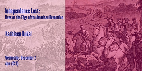 Independence Lost: Lives on the Edge of the American Revolution tickets