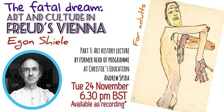 The Fatal Dream: Art and Culture in Freud's Vienna/ art talk / Egon Schiele tickets