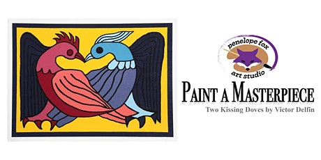 Paint a Masterpiece: Two Doves Kissing by Victor Delfin tickets