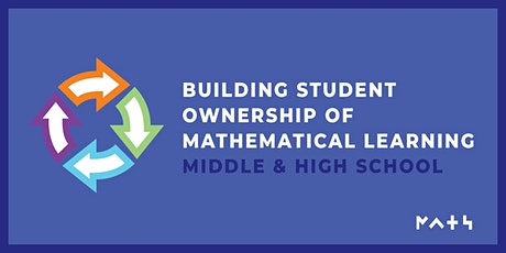 Building Student Ownership of Mathematical Learning *Virtual Workshop* tickets