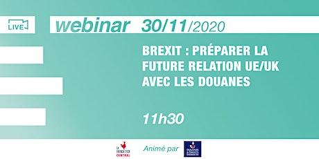 [Webinar] Brexit : préparer la future relation UE/UK avec les @Douanes billets