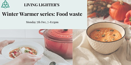 Living Lighter's Winter Warmer series: Food Waste tickets