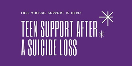 Virtual Teen Support after a Suicide Loss -- Tuesdays in December - Online tickets