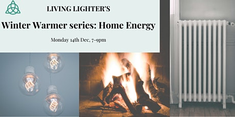 Living Lighter's Winter Warmer series: Home Energy tickets
