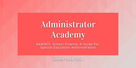 AA#3672 School Finance: A Guide For Special Education Administrators(06827) tickets