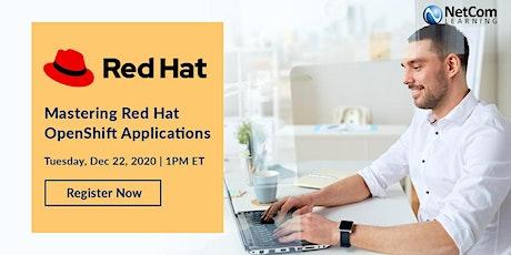 Webinar - Mastering Red Hat OpenShift Applications tickets
