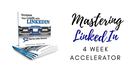 Mastering LinkedIn Jan 2021 (4 Week Accelerated Program) tickets