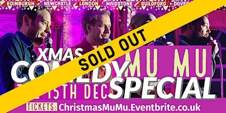 Comedy Christmas Special - MUMU Maidstone!! tickets