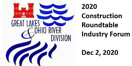 2020 USACE LRD Construction Round Table Industry Forum - Agenda & Info tickets