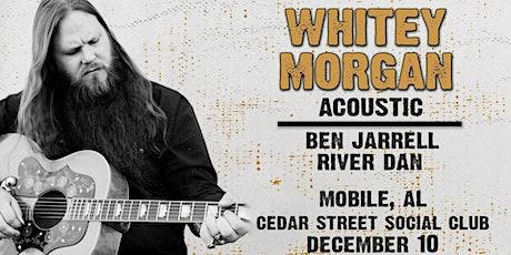 Whitey Morgan Acoustic Featuring Ben Jarrell & River Dan tickets
