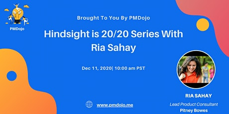 PMDojo's Fireside Chat: Hindsight is 20/20 with Ria Sahay tickets
