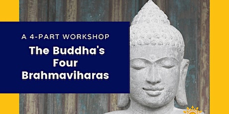 Reflections on the Buddha's teachings: The Four Brahmaviharas tickets
