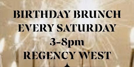 The Birthday Brunch  - Every Saturday 3pm @ Regency West tickets