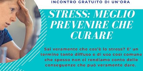 STRESS: meglio prevenire che curare biglietti