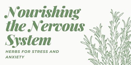Nourishing the Nervous System: Herbs for Stress and Anxiety tickets