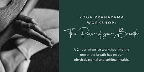 Yoga Pranayama Workshop: The Power of your Breath tickets