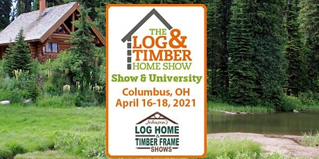 Columbus, OH 2021 Log & Timber Home Show tickets
