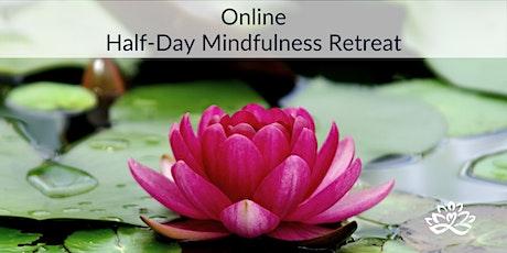 Online Half-Day Mindfulness Retreat tickets