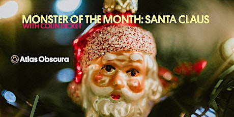 Monster of the Month w/ Colin Dickey: Santa Claus tickets