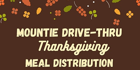 Mountie Drive-thru Thanksgiving Meal Distribution tickets
