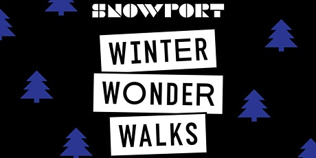 SNOWPORT | Winter Wonder Walks tickets