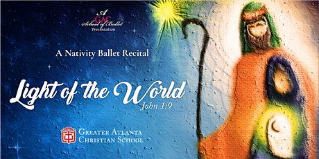 "School of Ballet Presents a Nativity Ballet ""Light of the World"" (Saturday) tickets"
