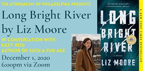 Liz Moore, author of Long Bright River, in conversation with Kiley Reid tickets