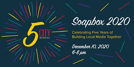 Soapbox 2020: Celebrating Five Years of Building Local Media Together tickets