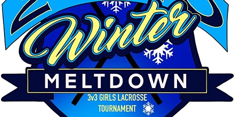 1st Annual Winter Meltdown Girls Lacrosse Tournament and Clinic tickets