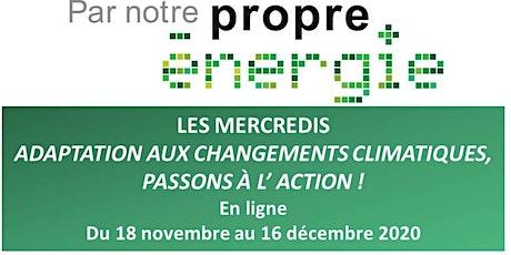 """Les mercredis """"Adaptation aux changements climatiques, passons à l'action!"""" billets"""