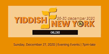 Yiddish New York - Evening Events - Sunday tickets