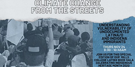 Climate Change from the Streets-Latin@ and Indigena Immigrant Vulnerability tickets