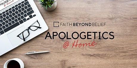 Apologetics @ Home - November 23-27 - 7:00 PM MST tickets