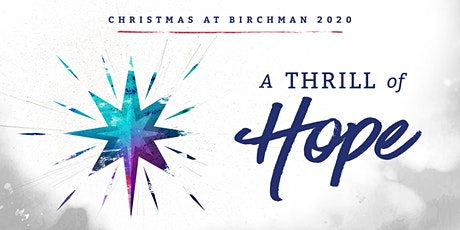 Christmas at Birchman 2020: A Thrill of Hope tickets