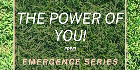 "The Power of You ""Emergence"" webinar series tickets"