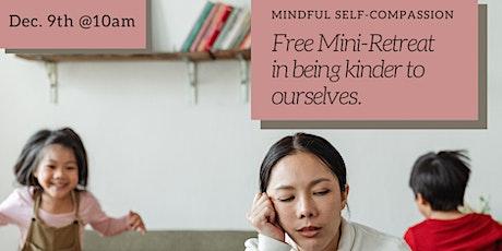 FREE Mini-Retreat in Mindful Self-Compassion (Dec. 9th) tickets