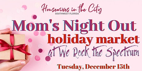 Mom's Night Out Holiday Market tickets