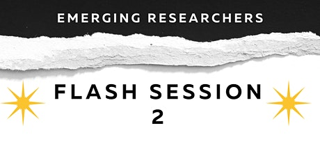 Flash Session #2: Emerging Researchers tickets