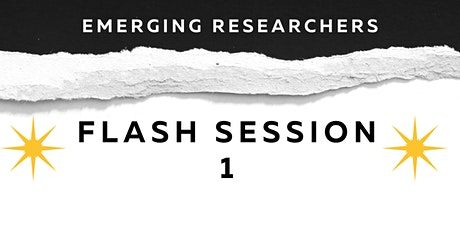 Flash Session #1: Emerging Researchers tickets