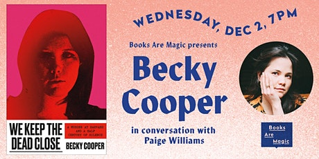 Becky Cooper: We Keep the Dead Close w/ Paige Williams tickets